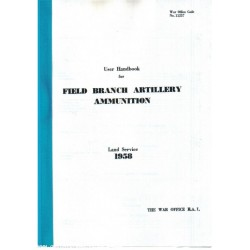 Bound Reprint 'User Handbook for Field Branch Artillery Ammunition, Land Service - 1958'.