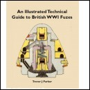 AN ILLUSTRATED TECHNICAL GUIDE TO BRITISH WW1 FUZES